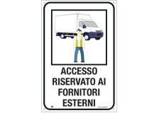 """Cartello alluminio 40X60cm """"ACCESSO RISERVATO AI FORNITORI ESTERNI"""" - D02444"""